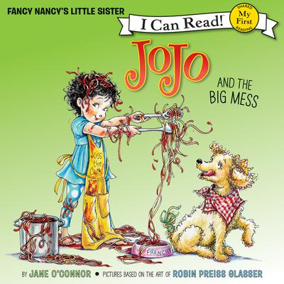 Fancy Nancy: JoJo and the Big Mess Audiobook, by Jane O'Connor