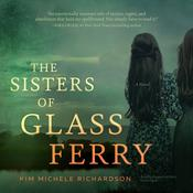 The Sisters of Glass Ferry Audiobook, by Kim Michele Richardson