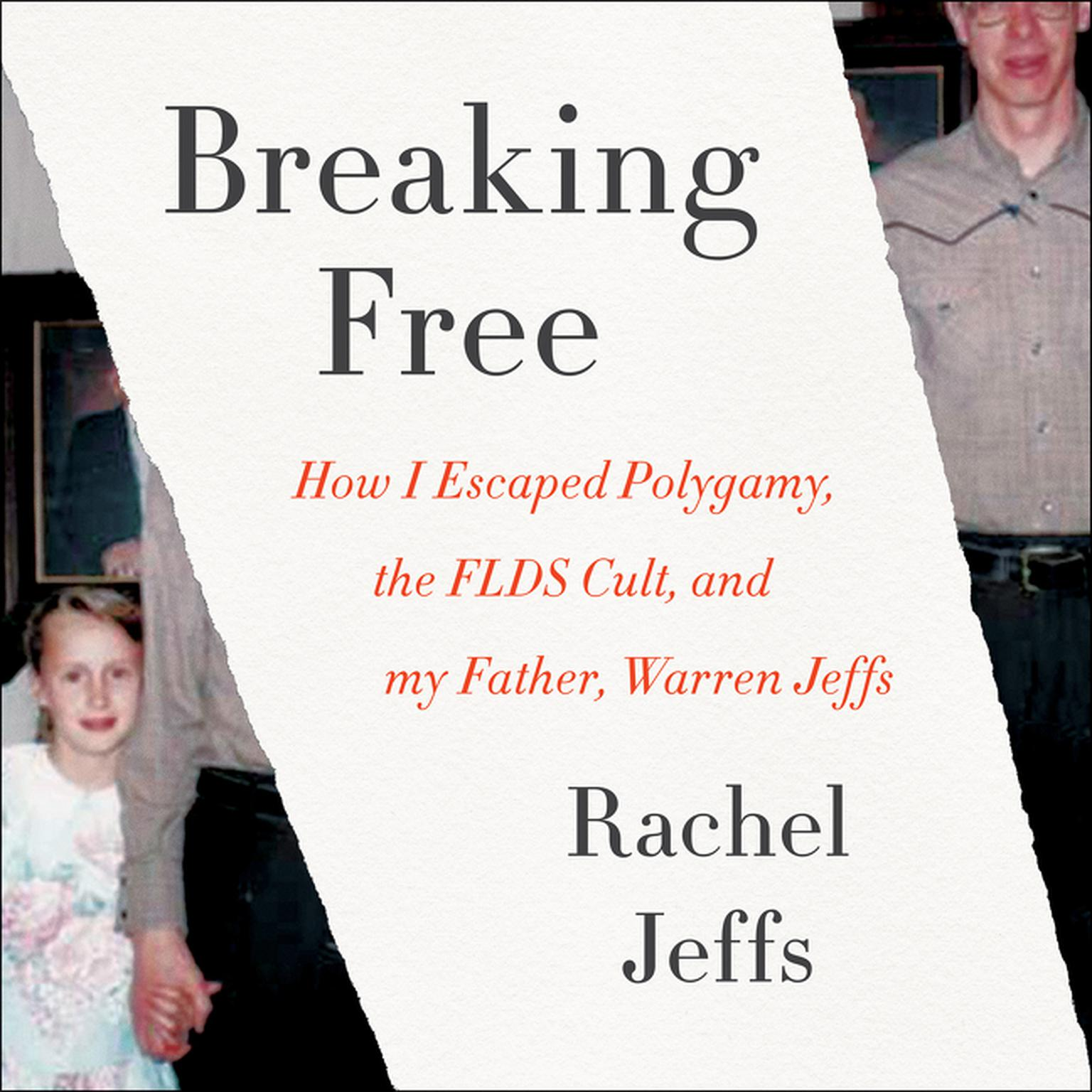 Printable Breaking Free: How I Escaped Polygamy, the FLDS Cult, and my Father, Warren Jeffs Audiobook Cover Art