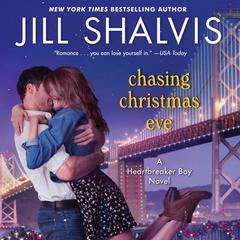 Chasing Christmas Eve: A Heartbreaker Bay Novel Audiobook, by Jill Shalvis