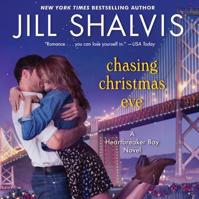 Chasing Christmas Eve: A Heartbreaker Bay Novel Audiobook, by Jill Shalvis