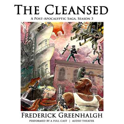 The Cleansed, Season 3: A Post-Apocalyptic Saga Audiobook, by Frederick Greenhalgh