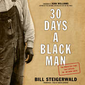 30 Days a Black Man: The Forgotten Story That Exposed the Jim Crow South Audiobook, by Bill Steigerwald