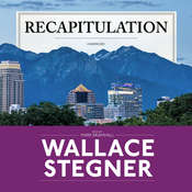 Recapitulation, by Wallace Stegner