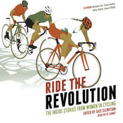 Ride the Revolution - The Inside Stories from Women in Cycling Audiobook, by Suze Clemitson