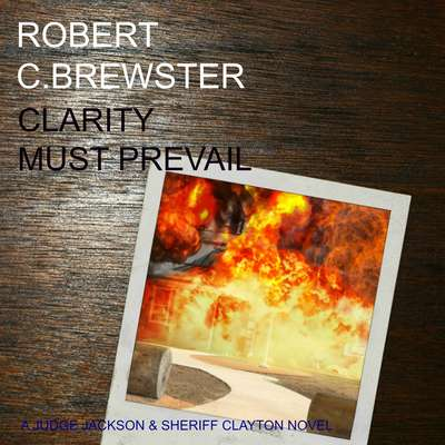 Clarity must Prevail Audiobook, by Robert C. Brewster