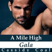 A Mile High Gala (A Mile High Romance Book 7) Audiobook, by Cassidy Coal