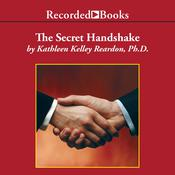 The Secret Handshake: Mastering the Politics of the Business Inner Circle Audiobook, by Kathleen Kelley Reardon