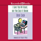 I Gave You My Heart, but You Sold It Online Audiobook, by Dixie Cash