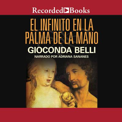 El Infinito en la Palma de la Mano Audiobook, by Gioconda Belli