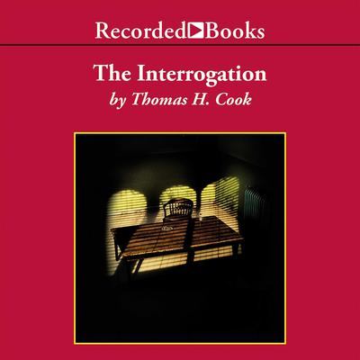 The Interrogation Audiobook, by Thomas H. Cook