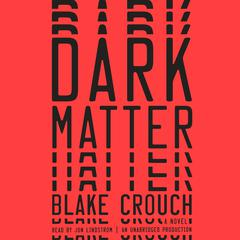 Dark Matter: A Novel Audiobook, by Blake Crouch