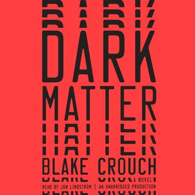 Dark Matter: A Novel Audiobook, by