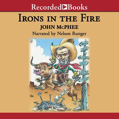 Irons in the Fire Audiobook, by John McPhee
