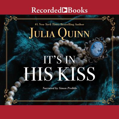 Its in His Kiss Audiobook, by Julia Quinn