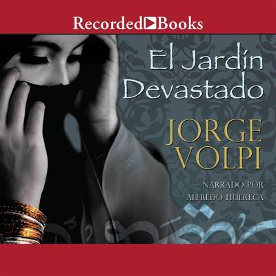 El Jardin devastado (The Devastated Garden) Audiobook, by Jorge Volpi