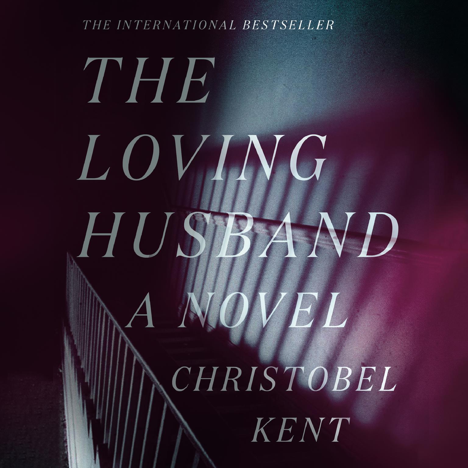 The Loving Husband: A Novel Audiobook, by Christobel Kent