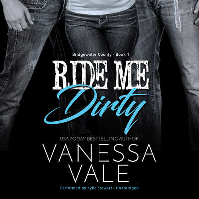 Ride Me Dirty Audiobook, by