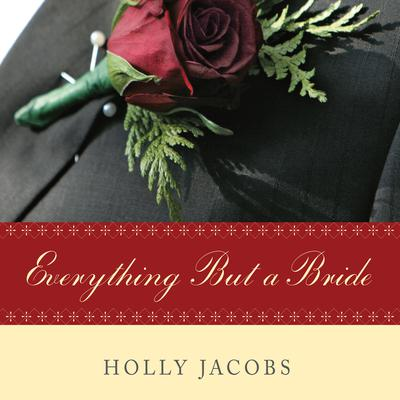 Everything But a Bride Audiobook, by Holly Jacobs