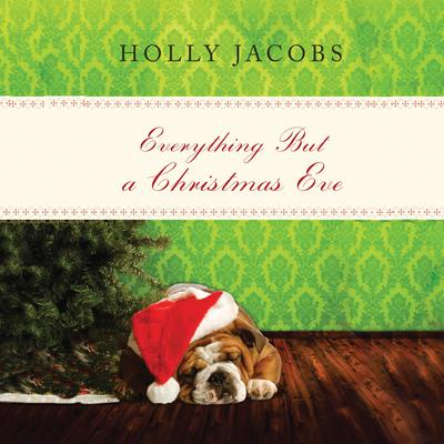 Everything But a Christmas Eve Audiobook, by Holly Jacobs