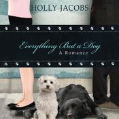 Everything But a Dog, by Holly Jacobs