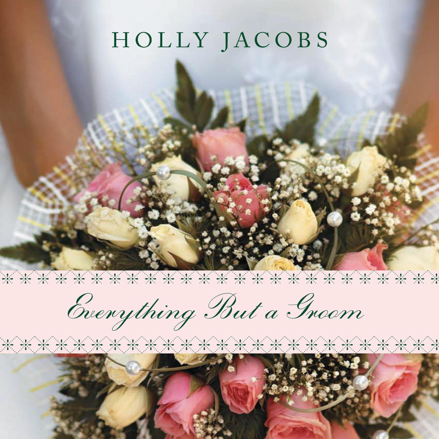 Everything But a Groom Audiobook, by Holly Jacobs
