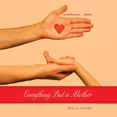 Everything But a Mother Audiobook, by Holly Jacobs