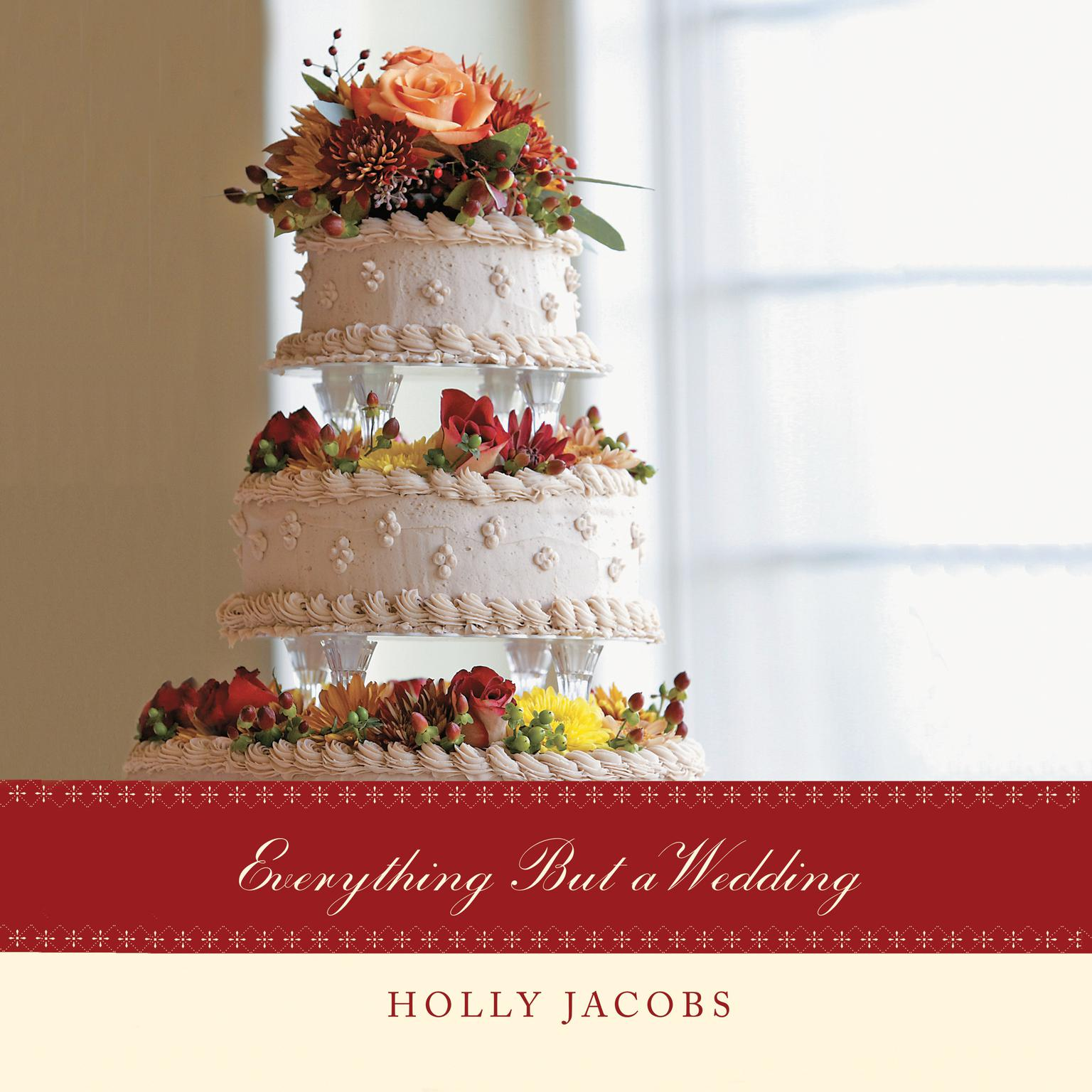 Everything But a Wedding Audiobook, by Holly Jacobs