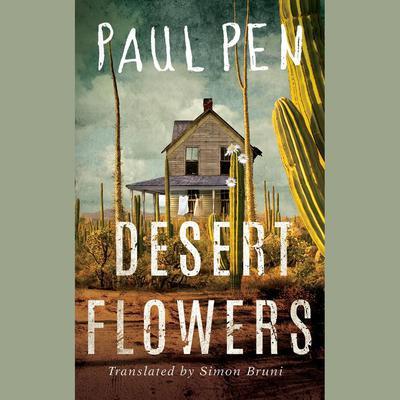 Desert Flowers Audiobook, by Paul Pen