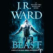 The Beast: A Novel of the Black Dagger Brotherhood, by J. R. Ward