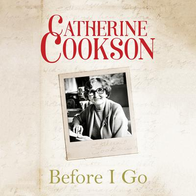 Before I Go Audiobook, by Catherine Cookson