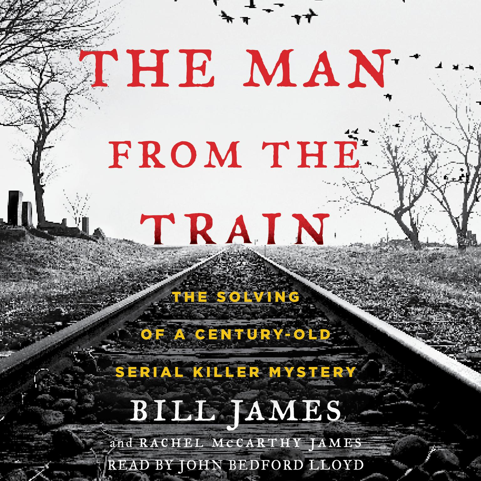 Printable The Man from the Train: The Solving of a Century-Old Serial Killer Mystery Audiobook Cover Art