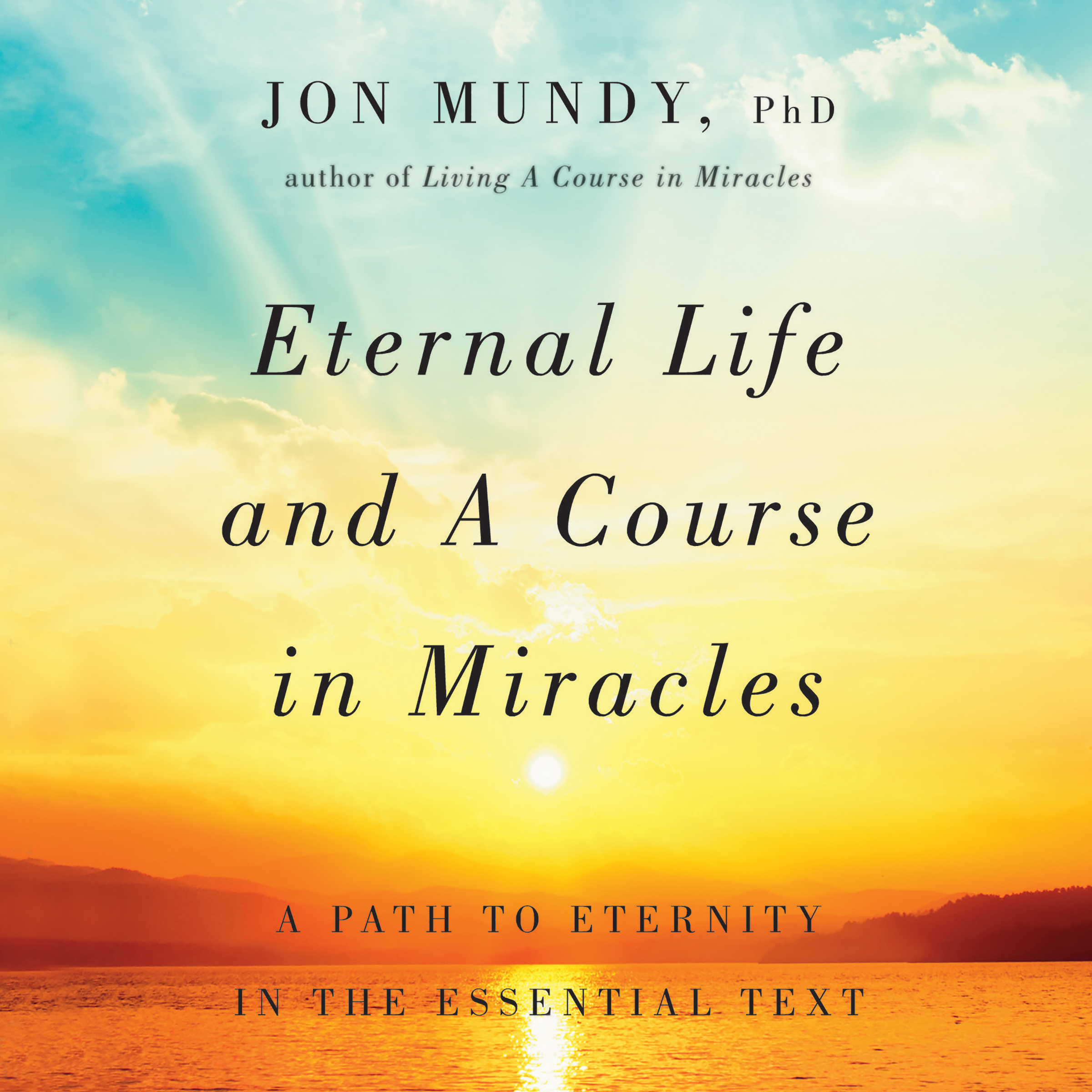 Printable Eternal Life and A Course in Miracles: A Path to Eternity in the Essential Text Audiobook Cover Art