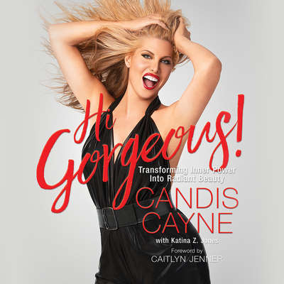 Hi Gorgeous!: Transforming Inner Power into Radiant Beauty Audiobook, by Candis Cayne