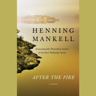 After the Fire Audiobook, by Henning Mankell