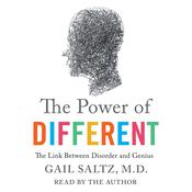 The Power of Different: The Link Between Disorder and Genius Audiobook, by Gail Saltz, Gail Saltz, M.D.