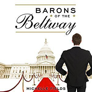 Printable Barons of the Beltway: Inside the Princely World of Our Washington Elite--and How to Overthrow Them Audiobook Cover Art