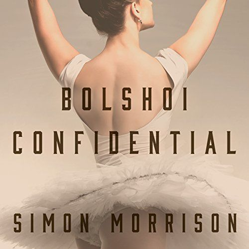 Printable Bolshoi Confidential: Secrets of the Russian Ballet--From the Rule of the Tsars to Today Audiobook Cover Art