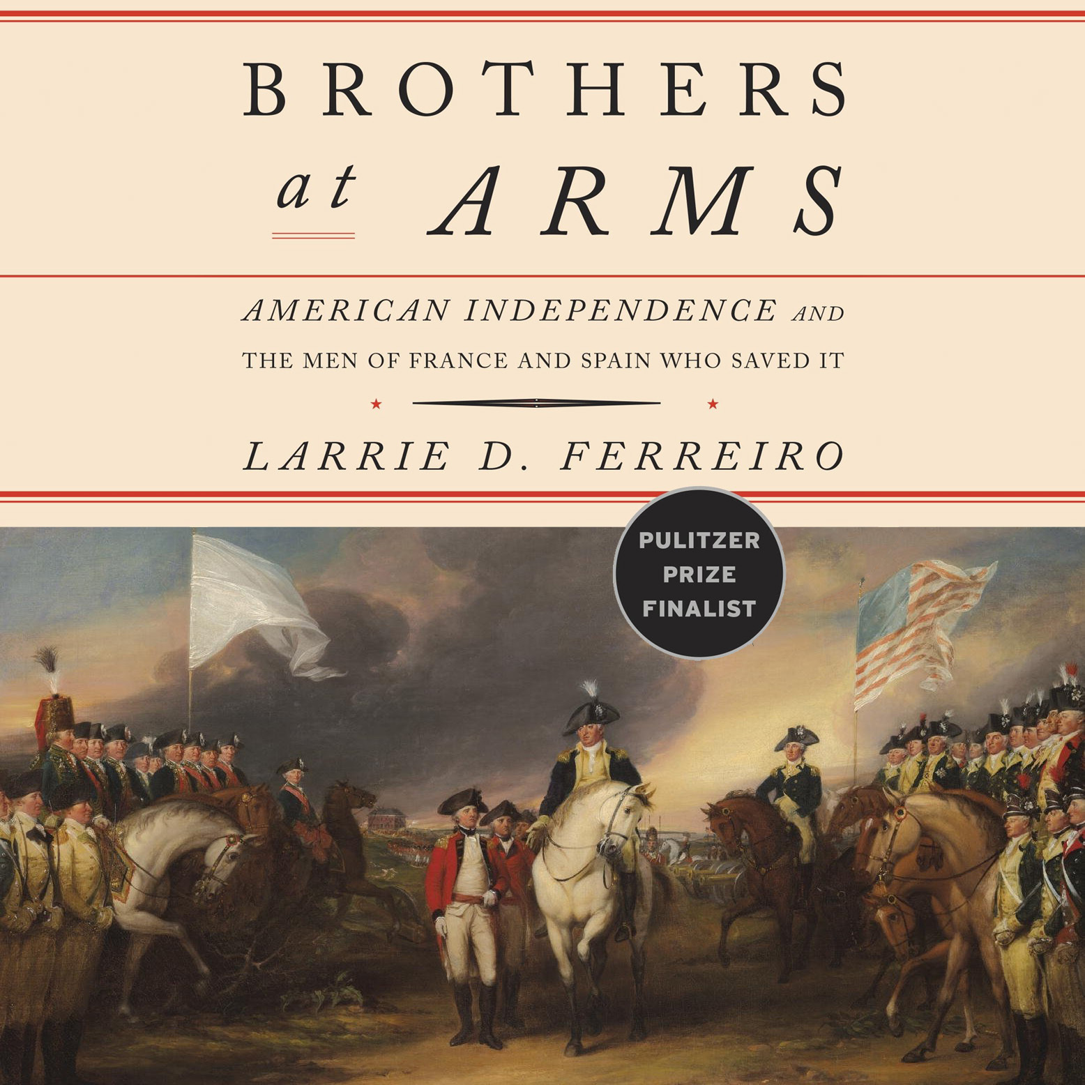 Printable Brothers at Arms: American Independence and the Men of France and Spain Who Saved It Audiobook Cover Art