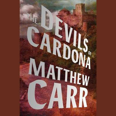 The Devils of Cardona Audiobook, by Matthew Carr