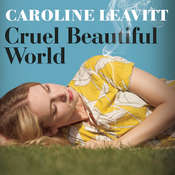 Cruel Beautiful World Audiobook, by Caroline Leavitt