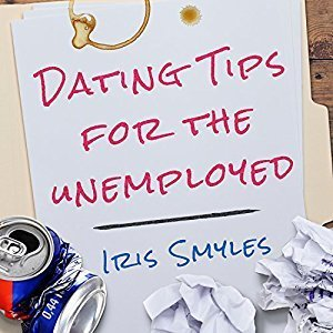 Printable Dating Tips for the Unemployed Audiobook Cover Art