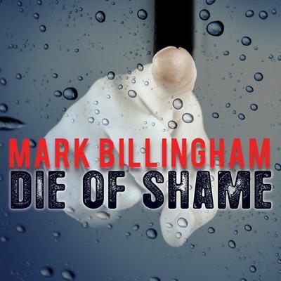 Die of Shame Audiobook, by Mark Billingham