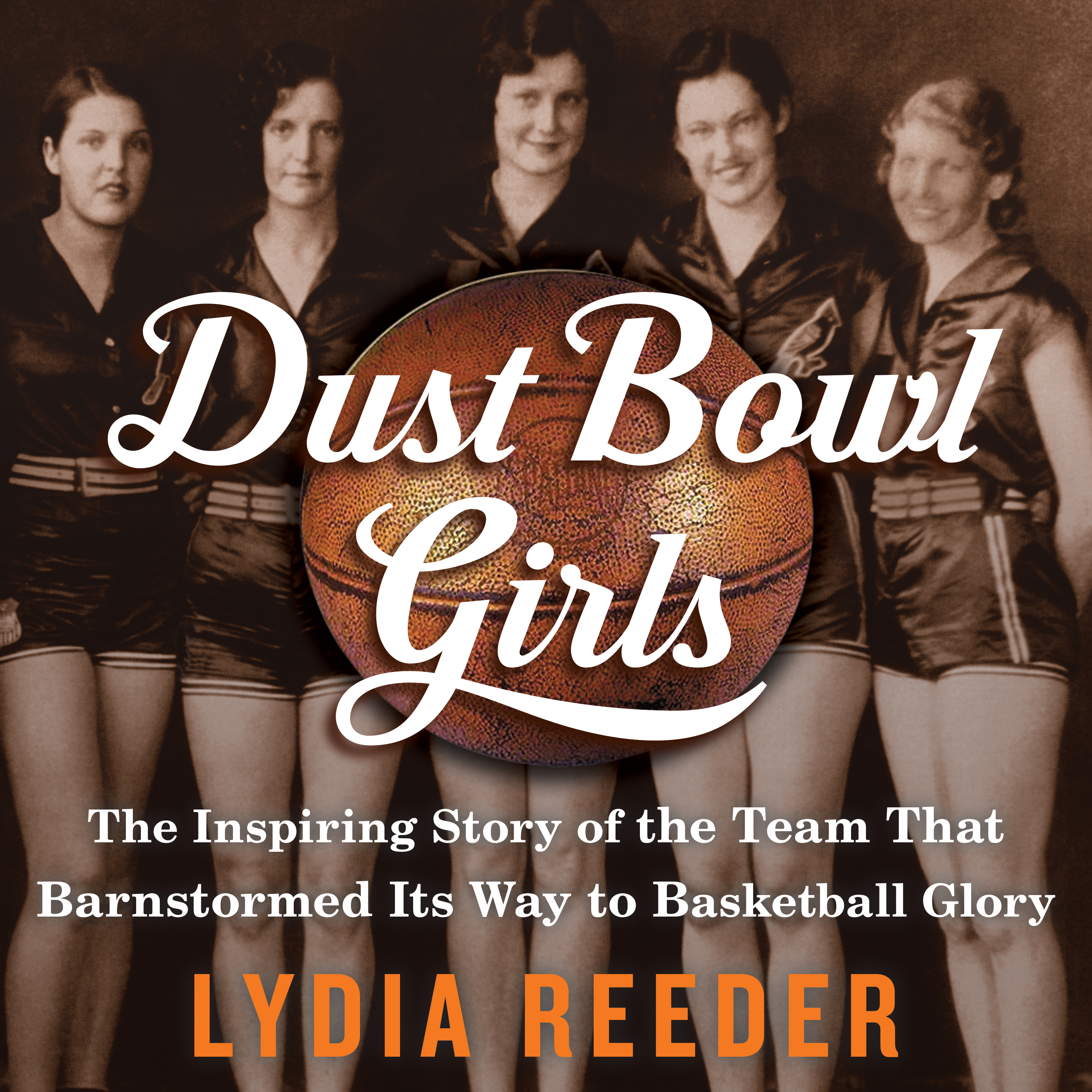 Printable Dust Bowl Girls: The Inspiring Story of the Team That Barnstormed Its Way to Basketball Glory Audiobook Cover Art