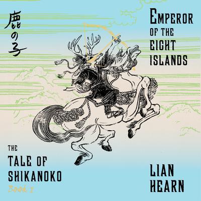 Emperor of the Eight Islands Audiobook, by Lian Hearn