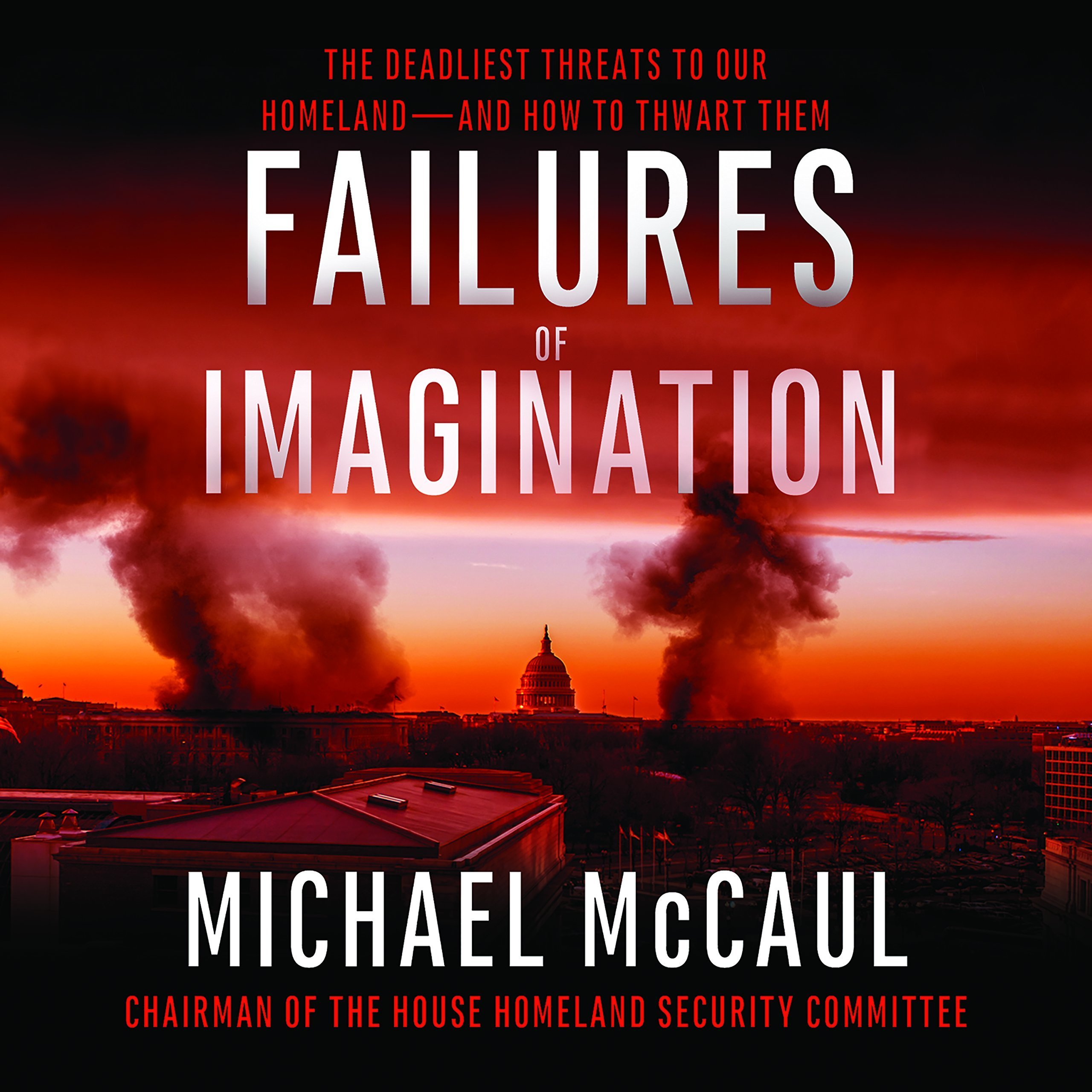 Printable Failures of Imagination: The Deadliest Threats to Our Homeland--and How to Thwart Them Audiobook Cover Art
