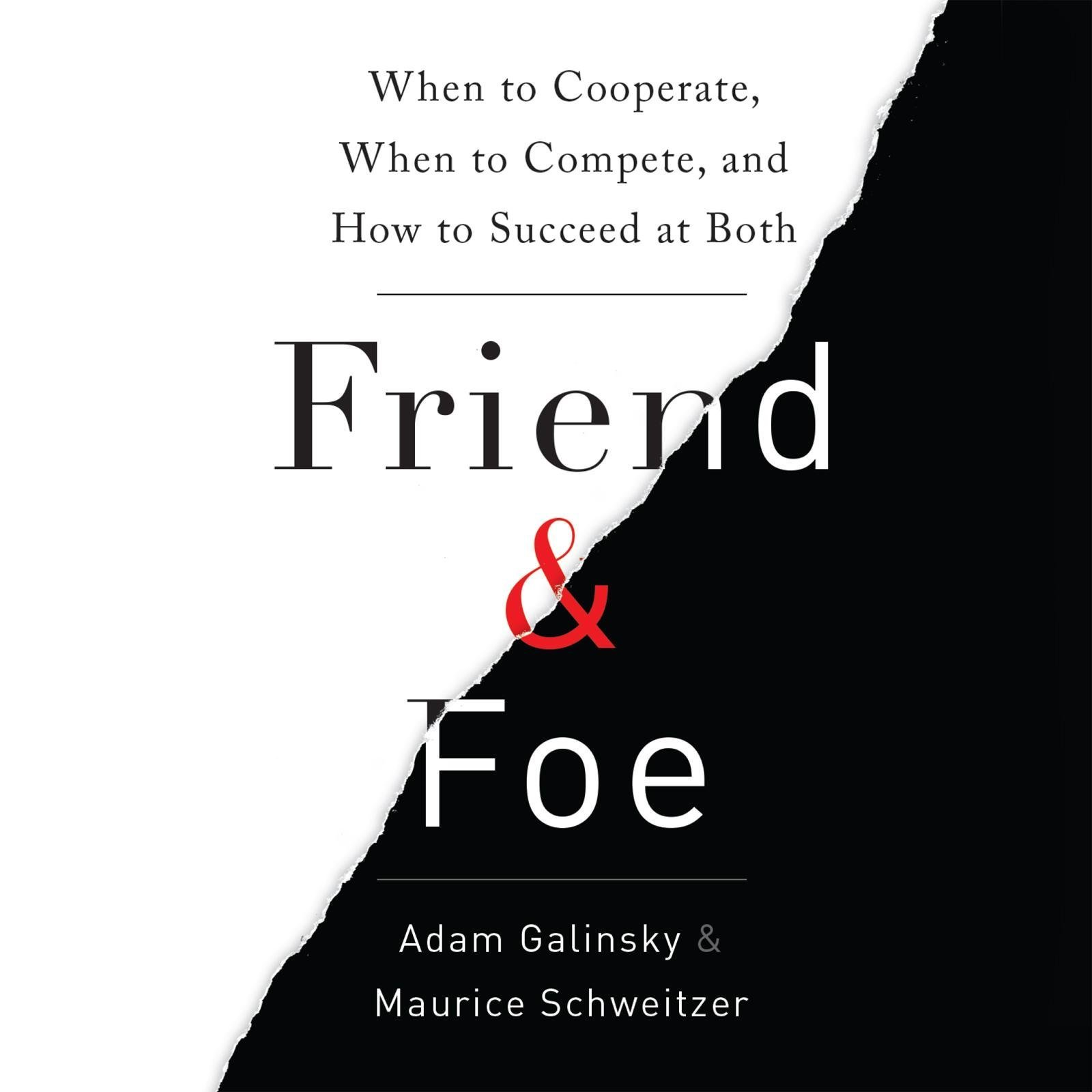 Printable Friend & Foe: When to Cooperate, When to Compete, and How to Succeed at Both Audiobook Cover Art
