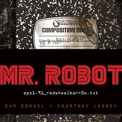 Mr. Robot: Red Wheelbarrow: (eps1.91.redwheelbarr0w.txt) Audiobook, by Courtney Looney