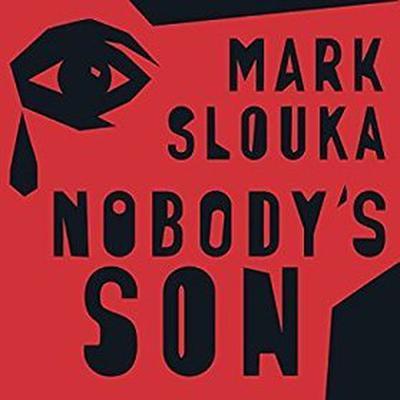 Nobodys Son: A Memoir Audiobook, by Mark Slouka