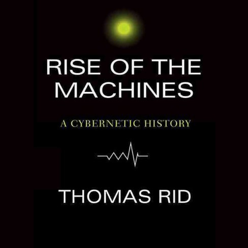 Printable Rise of the Machines: A Cybernetic History Audiobook Cover Art